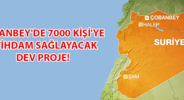 ÇOBANBEY'DE 7000 KİŞİ'YE İSTİHDAM SAĞLAYACAK DEV PROJE