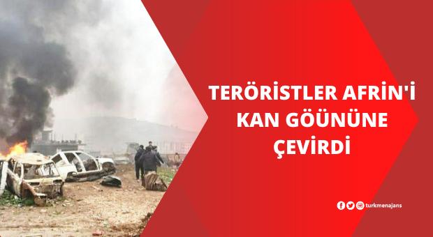 Teröristler Afrin'i kan gölüne çevirdi